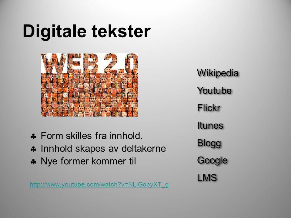 Digitale tekster  Form skilles fra innhold.