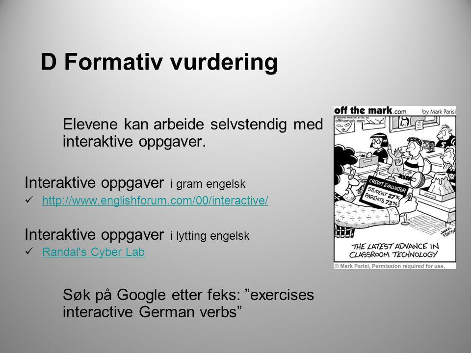 D Formativ vurdering Elevene kan arbeide selvstendig med interaktive oppgaver.