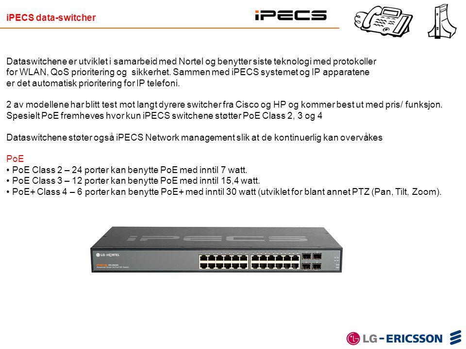iPECS data-switcher Dataswitchene er utviklet i samarbeid med Nortel og benytter siste teknologi med protokoller for WLAN, QoS prioritering og sikkerh