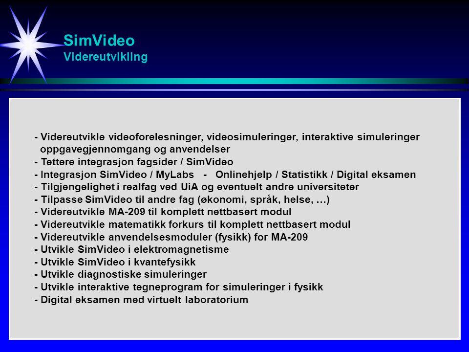 SimVideo Videreutvikling - Videreutvikle videoforelesninger, videosimuleringer, interaktive simuleringer oppgavegjennomgang og anvendelser - Tettere i