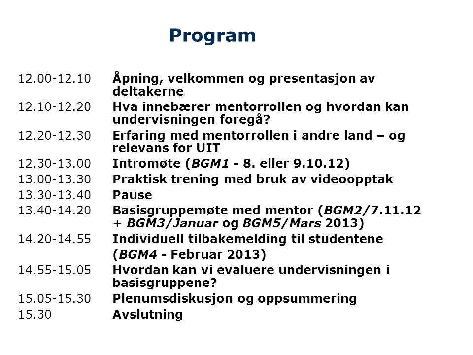 Program 12.00-12.10Åpning, velkommen og presentasjon av deltakerne 12.10-12.20Hva innebærer mentorrollen og hvordan kan undervisningen foregå? 12.20-1