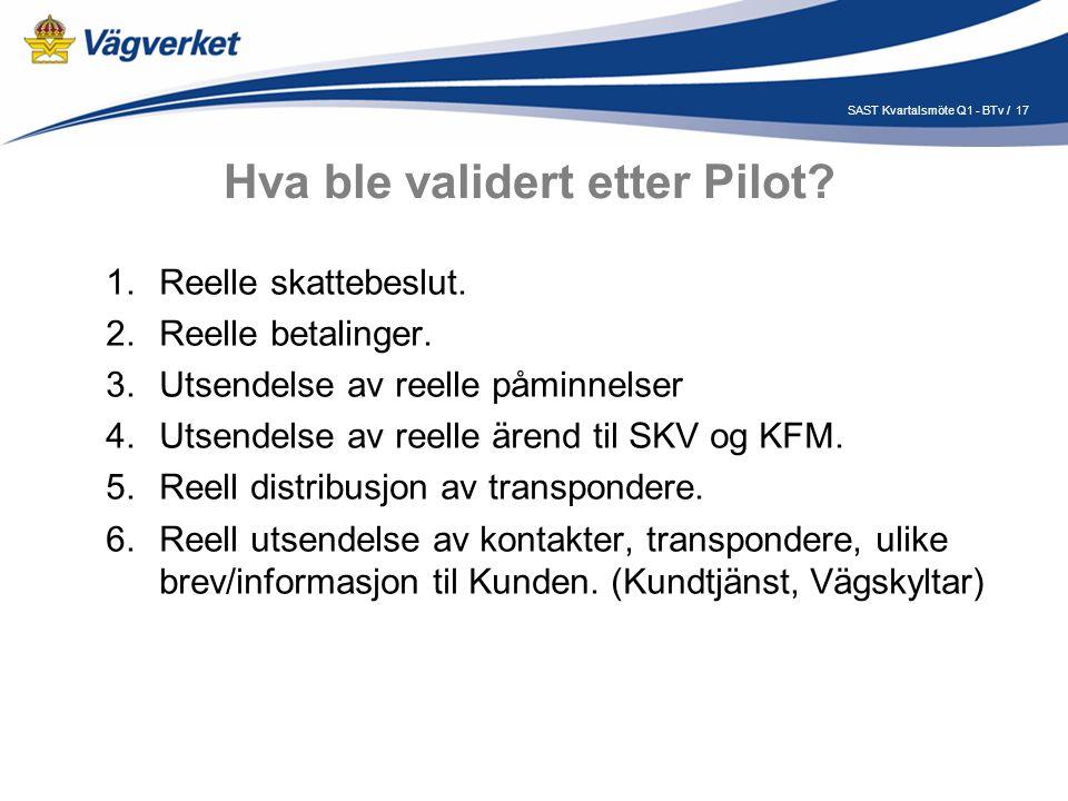 17SAST Kvartalsmöte Q1 - BTv / Hva ble validert etter Pilot.