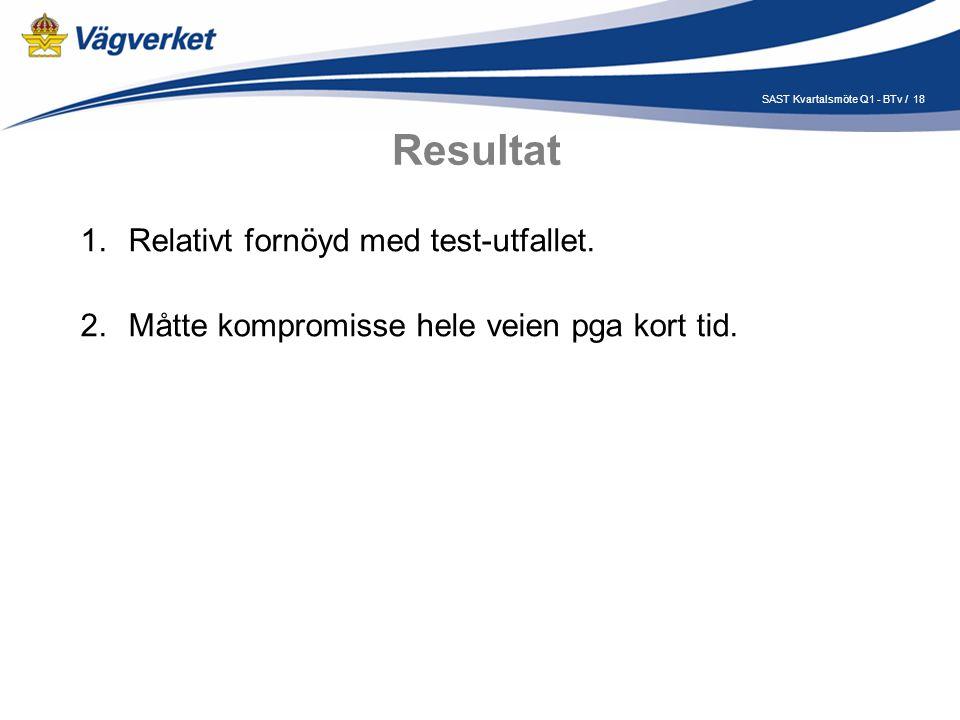 18SAST Kvartalsmöte Q1 - BTv / Resultat 1.Relativt fornöyd med test-utfallet.