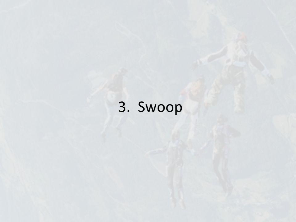 3. Swoop
