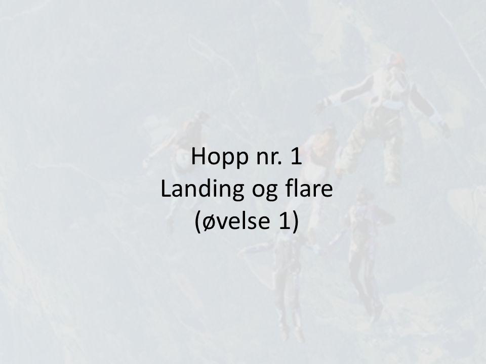 Hopp nr. 1 Landing og flare (øvelse 1)