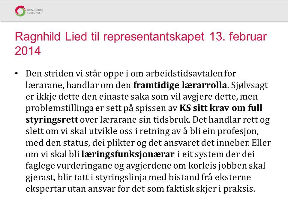 Ragnhild Lied til representantskapet 13. februar 2014 • Den striden vi står oppe i om arbeidstidsavtalen for lærarane, handlar om den framtidige lærar