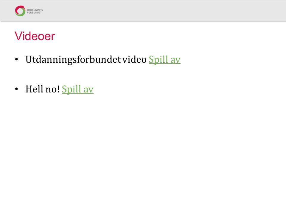 Videoer • Utdanningsforbundet video Spill avSpill av • Hell no! Spill avSpill av