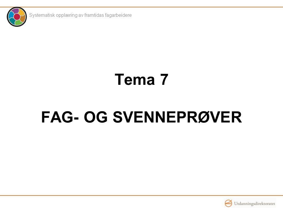 Tema 7 FAG- OG SVENNEPRØVER Systematisk opplæring av framtidas fagarbeidere