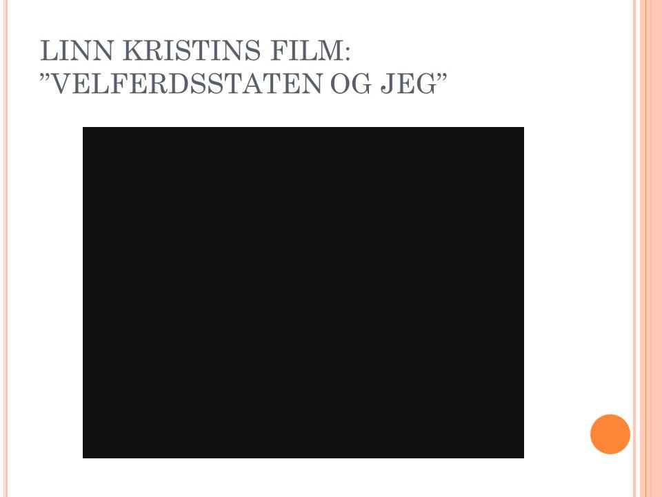 """LINN KRISTINS FILM: """"VELFERDSSTATEN OG JEG"""""""