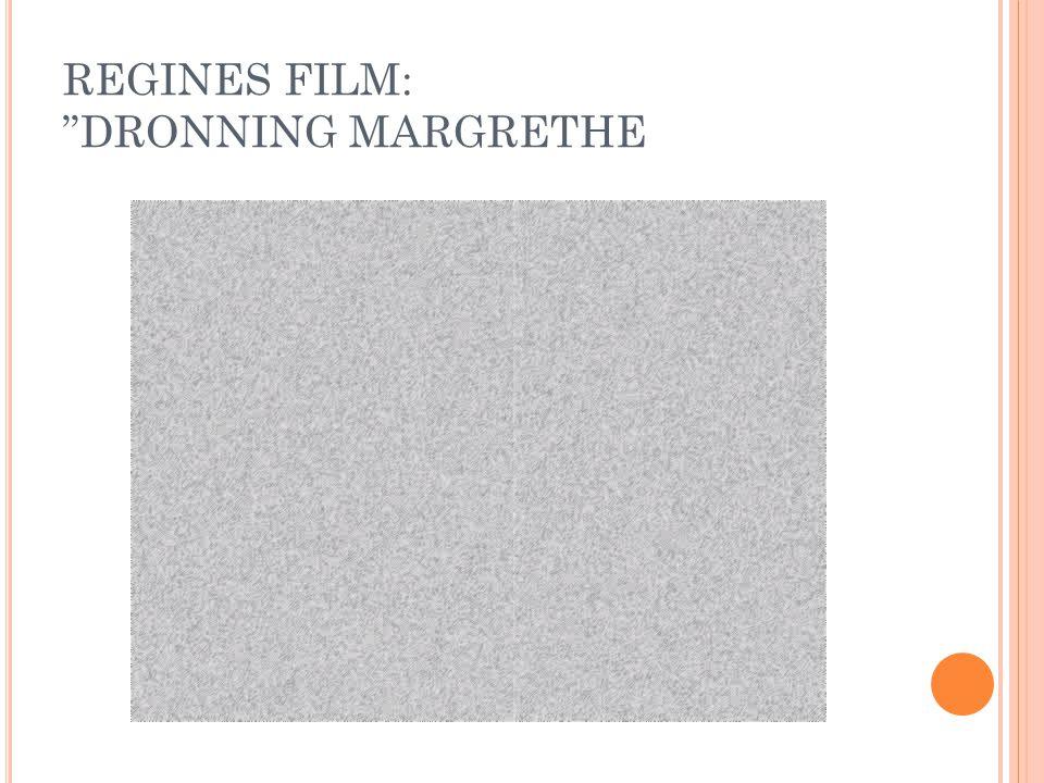"REGINES FILM: ""DRONNING MARGRETHE"