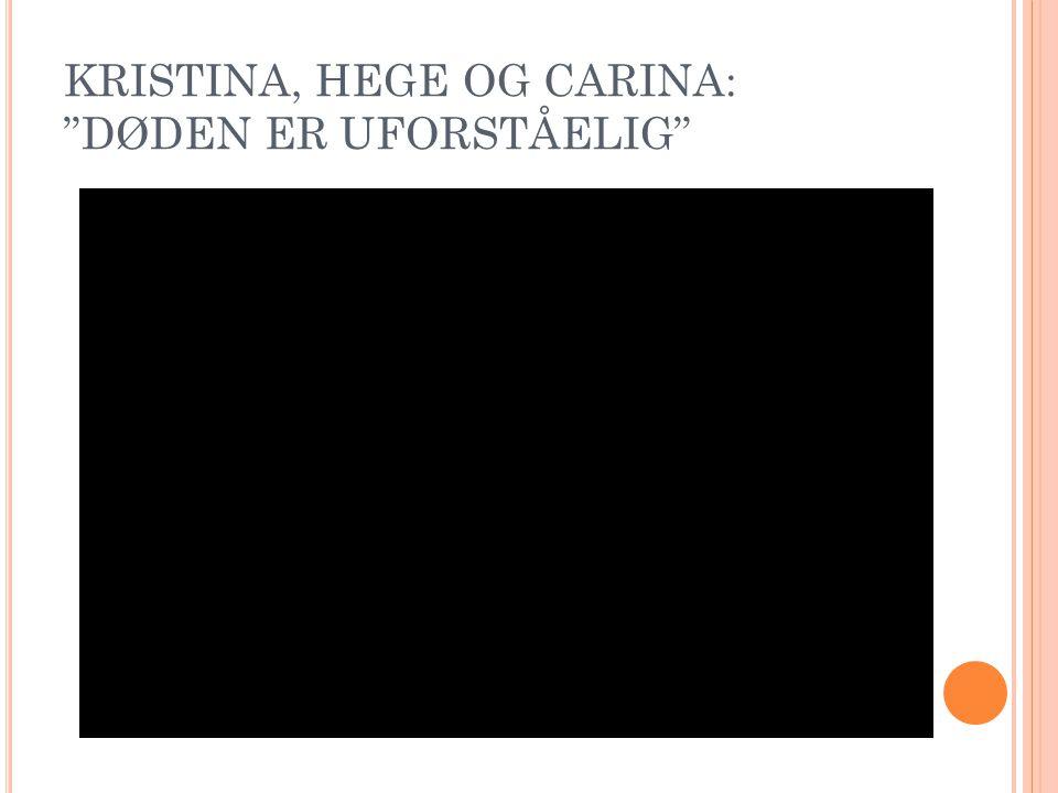 """KRISTINA, HEGE OG CARINA: """"DØDEN ER UFORSTÅELIG"""""""