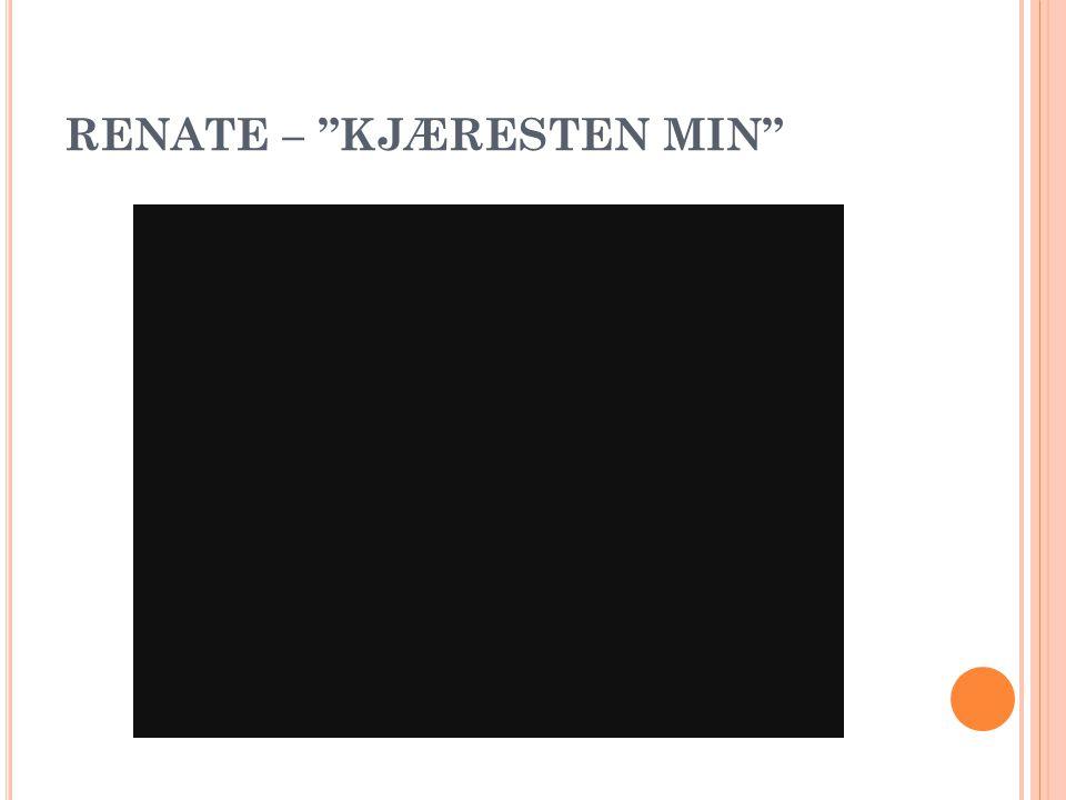 """RENATE – """"KJÆRESTEN MIN"""""""