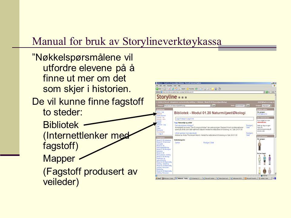 Manual for bruk av Storylineverktøykassa Nøkkelspørsmålene vil utfordre elevene på å finne ut mer om det som skjer i historien.