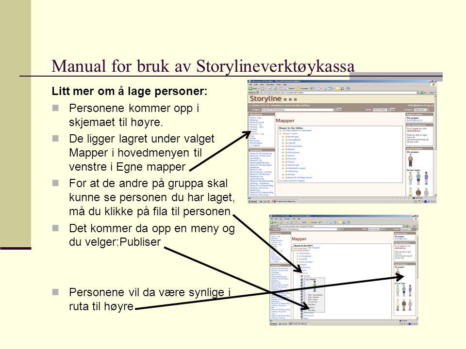 Manual for bruk av Storylineverktøykassa Litt mer om å lage personer:  Personene kommer opp i skjemaet til høyre.