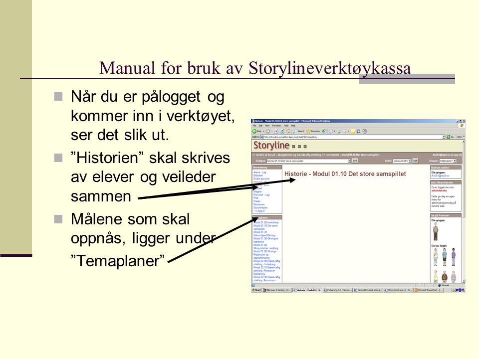 Manual for bruk av Storylineverktøykassa  Når du er pålogget og kommer inn i verktøyet, ser det slik ut.