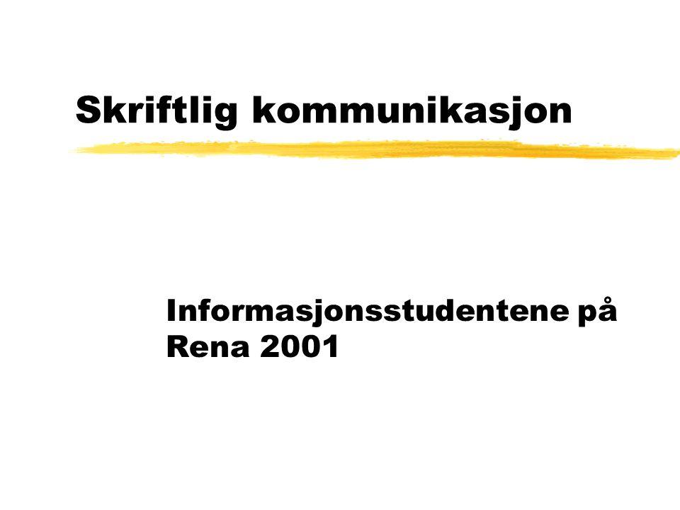 Skriftlig kommunikasjon Informasjonsstudentene på Rena 2001