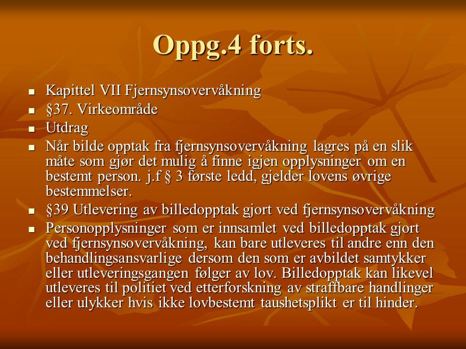 Oppg.4 forts. Kapittel VII Fjernsynsovervåkning  §37.