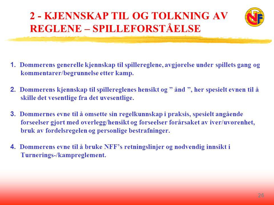 26 2 - KJENNSKAP TIL OG TOLKNING AV REGLENE – SPILLEFORSTÅELSE 1.
