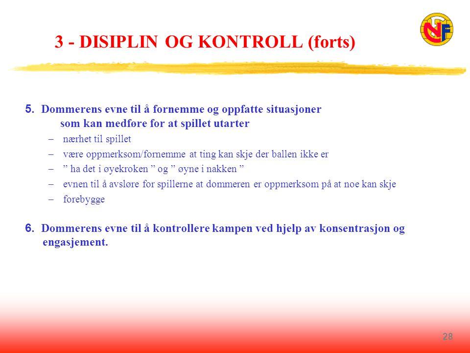 28 3 - DISIPLIN OG KONTROLL (forts) 5.