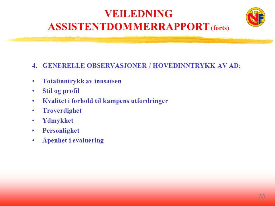 33 VEILEDNING ASSISTENTDOMMERRAPPORT (forts) 4.