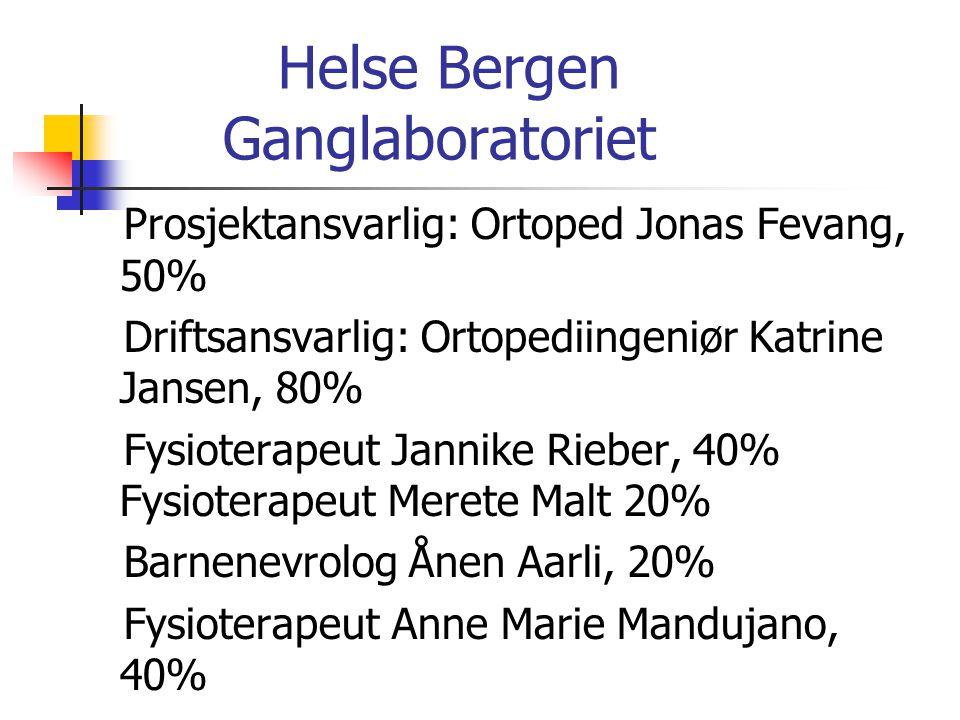 Helse Bergen Ganglaboratoriet Prosjektansvarlig: Ortoped Jonas Fevang, 50% Driftsansvarlig: Ortopediingeniør Katrine Jansen, 80% Fysioterapeut Jannike