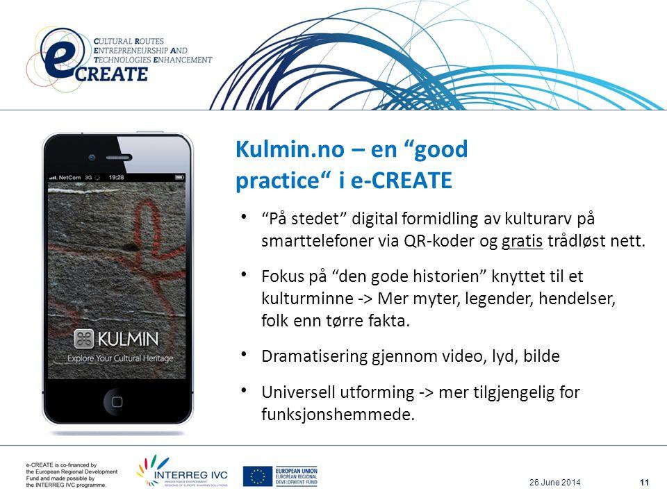 Kulmin.no – en good practice i e-CREATE 1126 June 2014 • På stedet digital formidling av kulturarv på smarttelefoner via QR-koder og gratis trådløst nett.