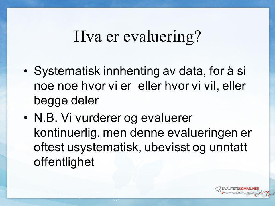 Hvorfor er evaluering viktig.