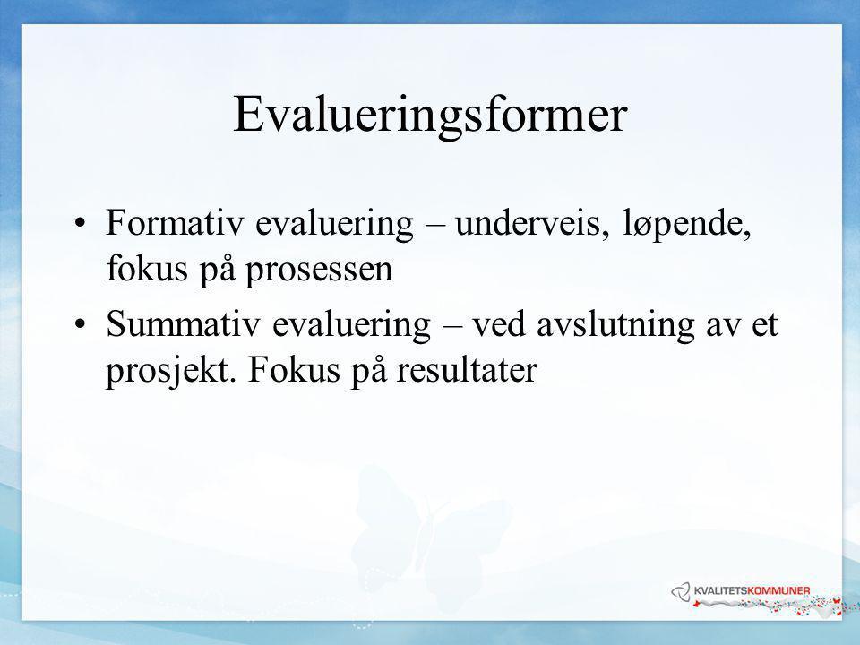 Viktige avklaringer •Hva ønsker man å evaluere.•Hvor motiverte er de som skal delta.