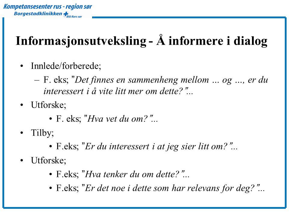 Informasjonsutveksling - Å informere i dialog •Innlede/forberede; –F.