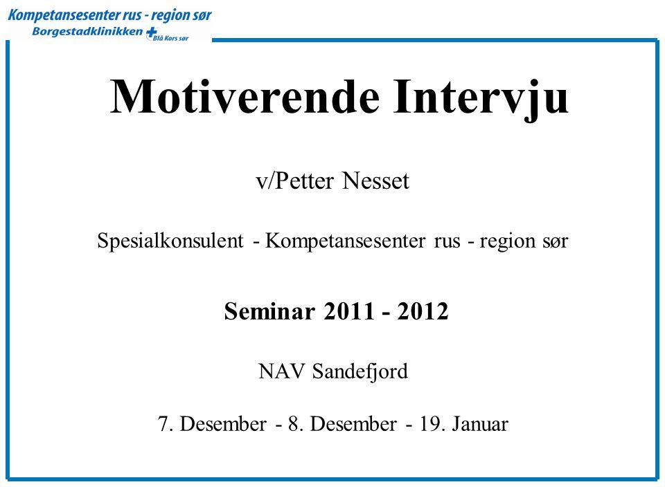 Seminar 2011 - 2012 NAV Sandefjord 7.Desember - 8.