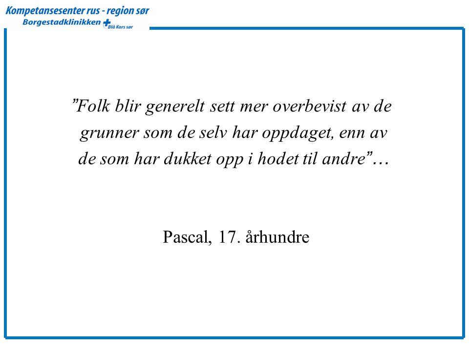 Folk blir generelt sett mer overbevist av de grunner som de selv har oppdaget, enn av de som har dukket opp i hodet til andre … Pascal, 17.