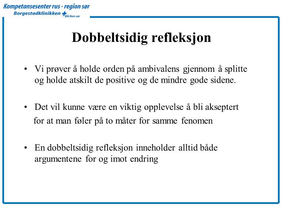 Dobbeltsidig refleksjon •Vi prøver å holde orden på ambivalens gjennom å splitte og holde atskilt de positive og de mindre gode sidene.