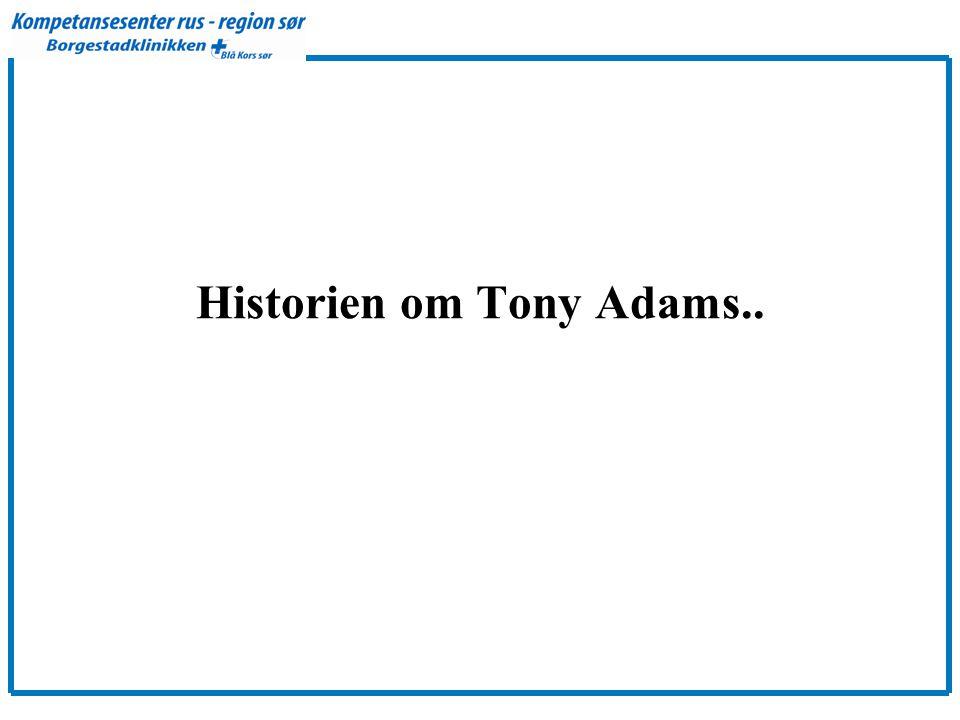 Historien om Tony Adams..