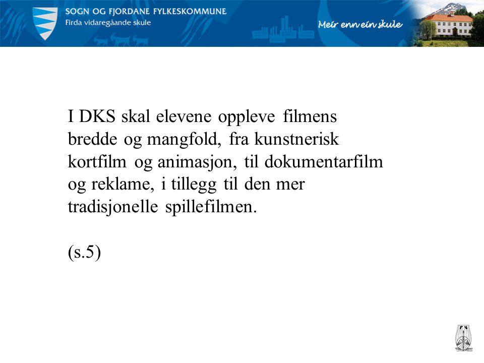 I DKS skal elevene oppleve filmens bredde og mangfold, fra kunstnerisk kortfilm og animasjon, til dokumentarfilm og reklame, i tillegg til den mer tra