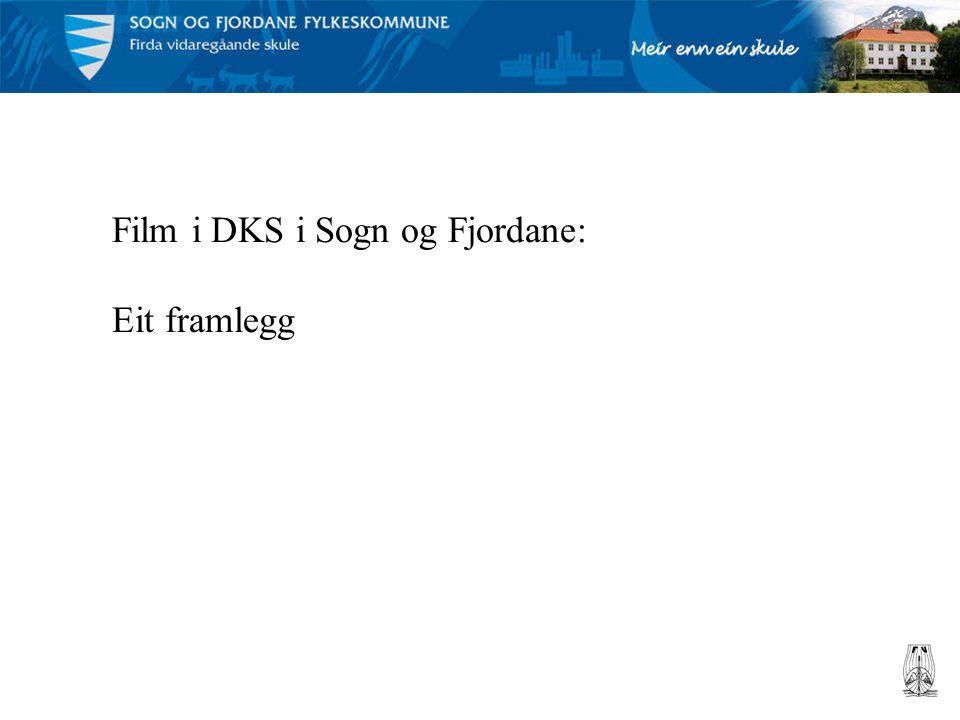 Film i DKS i Sogn og Fjordane: Eit framlegg
