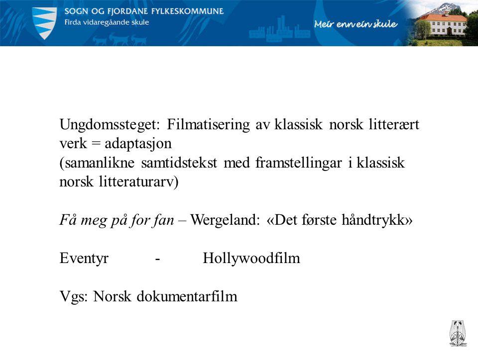 Ungdomssteget: Filmatisering av klassisk norsk litterært verk = adaptasjon (samanlikne samtidstekst med framstellingar i klassisk norsk litteraturarv)