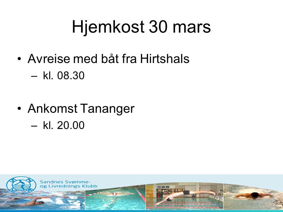 Hjemkost 30 mars •Avreise med båt fra Hirtshals – kl. 08.30 •Ankomst Tananger – kl. 20.00