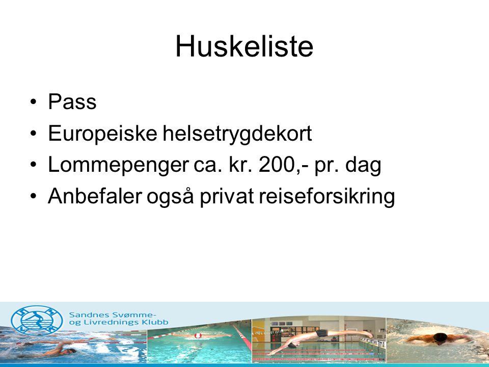 Huskeliste •Pass •Europeiske helsetrygdekort •Lommepenger ca. kr. 200,- pr. dag •Anbefaler også privat reiseforsikring