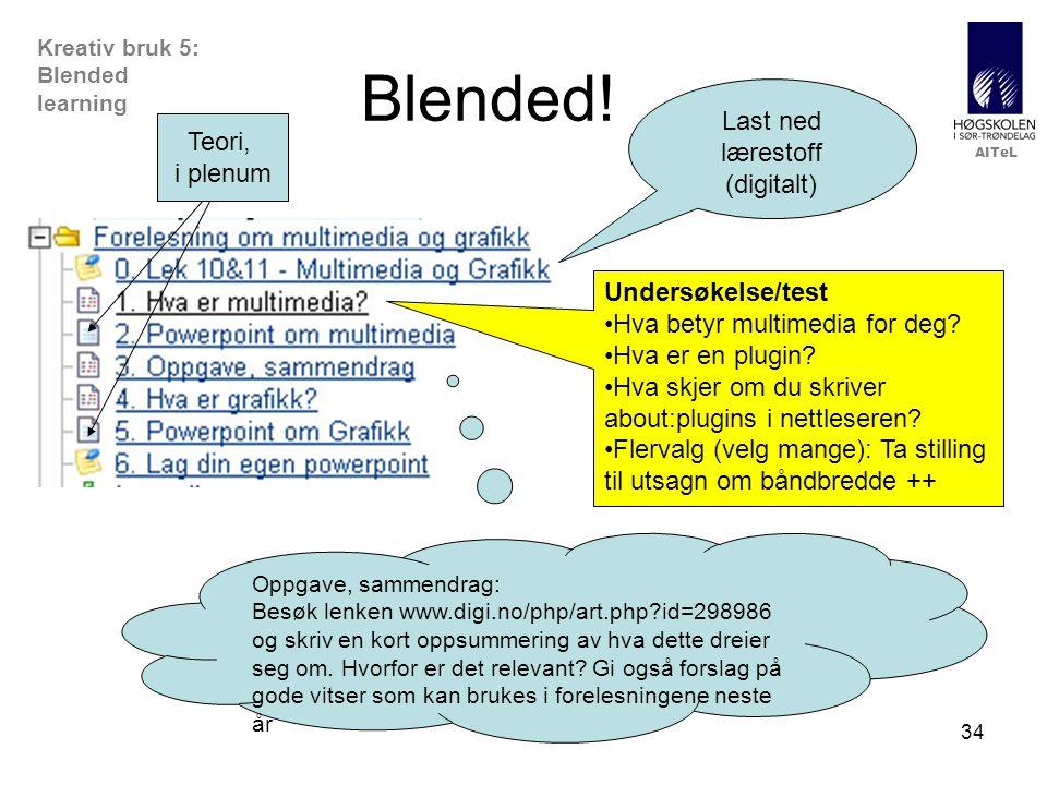 AITeL 34 Kreativ bruk 5: Blended learning Blended.