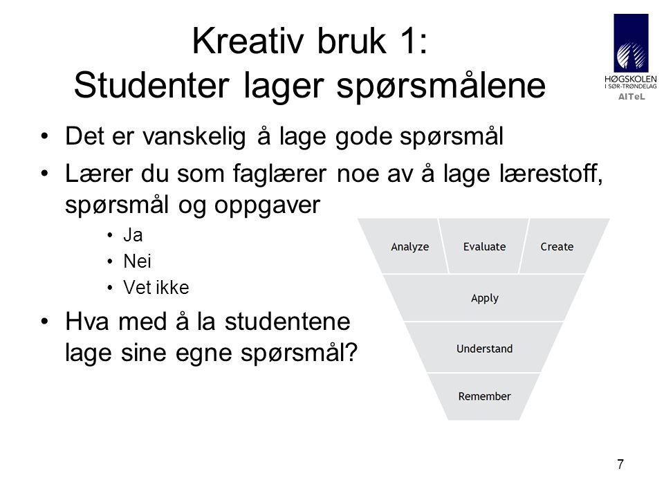 7 Kreativ bruk 1: Studenter lager spørsmålene •Det er vanskelig å lage gode spørsmål •Lærer du som faglærer noe av å lage lærestoff, spørsmål og oppgaver •Ja •Nei •Vet ikke •Hva med å la studentene lage sine egne spørsmål?
