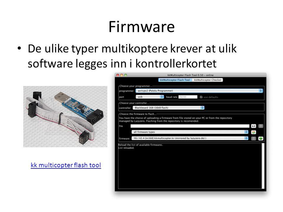 Firmware • De ulike typer multikoptere krever at ulik software legges inn i kontrollerkortet kk multicopter flash tool