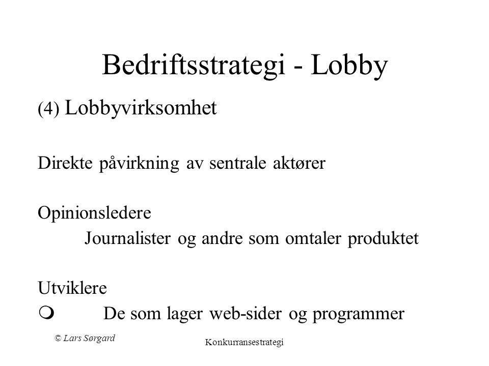 © Lars Sørgard Konkurransestrategi Bedriftsstrategi - waporware (3) Pre-annonsering Forventninger er kritisk • Selvoppfyllende forventninger? waporwar