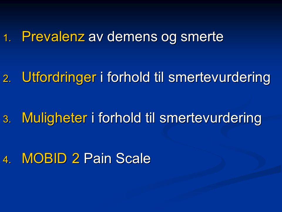 1.Prevalenz av demens og smerte 2. Utfordringer i forhold til smertevurdering 3.