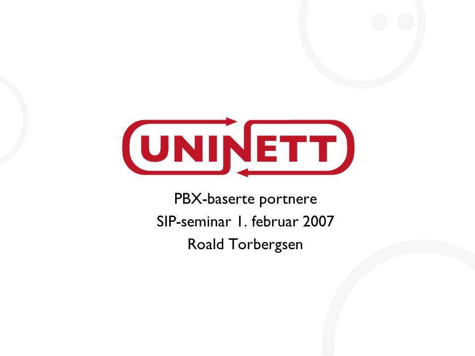PBX-baserte portnere SIP-seminar 1. februar 2007 Roald Torbergsen
