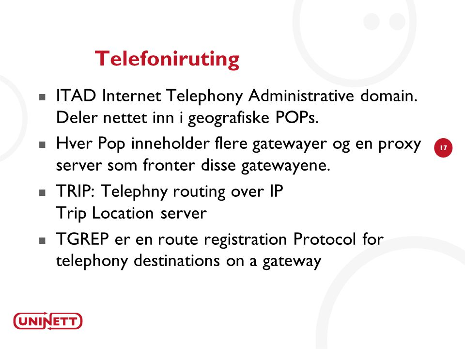 17 Telefoniruting  ITAD Internet Telephony Administrative domain.