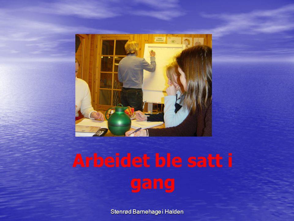 Stenrød Barnehage i Halden Det ble mange plenumsmøter med tema vurderingsarbeid