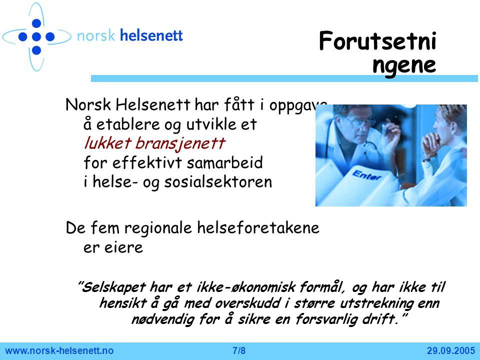 29.09.2005www.norsk-helsenett.no7/8 Norsk Helsenett har fått i oppgave å etablere og utvikle et lukket bransjenett for effektivt samarbeid i helse- og