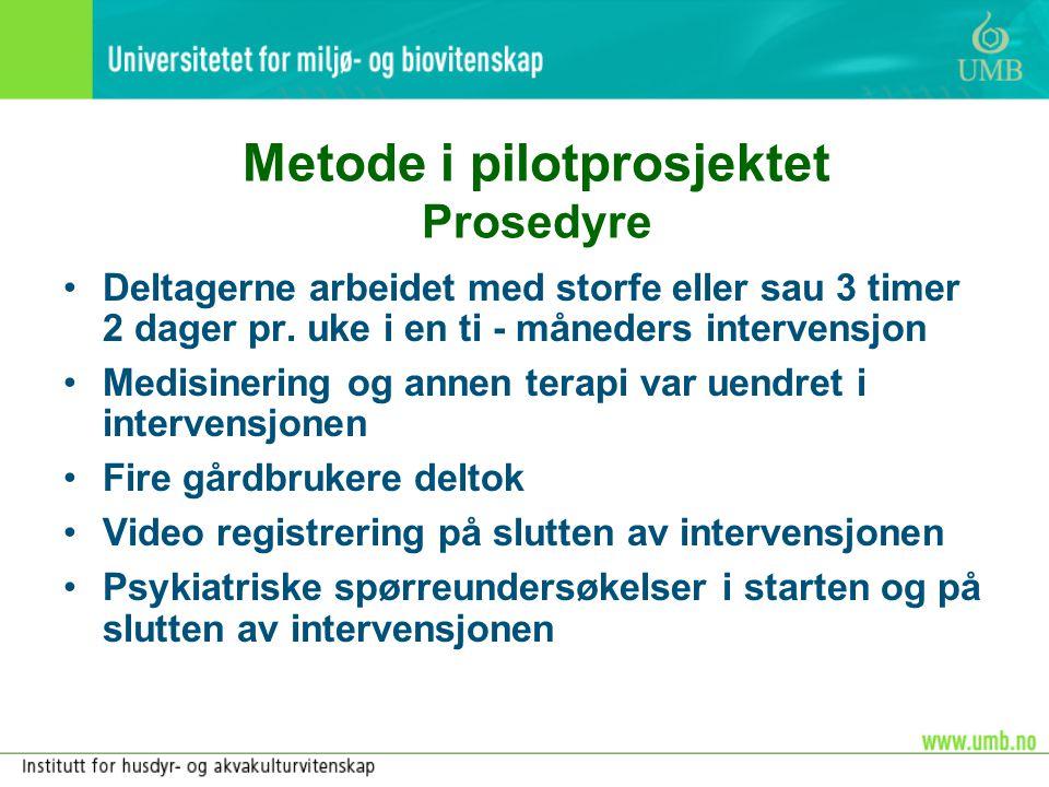 Metode i pilotprosjektet Prosedyre •Deltagerne arbeidet med storfe eller sau 3 timer 2 dager pr. uke i en ti - måneders intervensjon •Medisinering og
