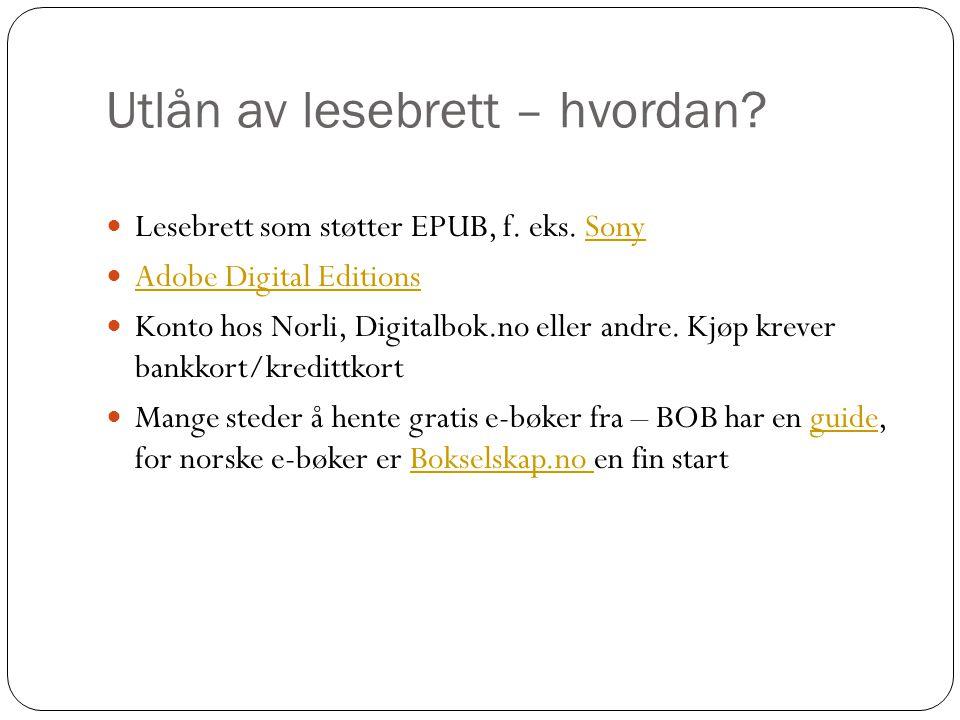 Utlån av lesebrett – hvordan.  Lesebrett som støtter EPUB, f.