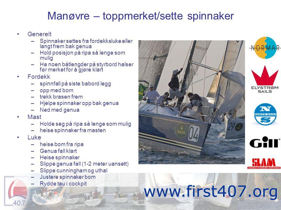 Manøvre – toppmerket/sette spinnaker Fortitude www.first407.org •Generelt –Spinnaker settes fra fordekksluke eller langt frem bak genua –Hold posisjon